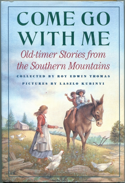 Image for Come Go With Me: Old-Timer Stories from the Southern Mountains