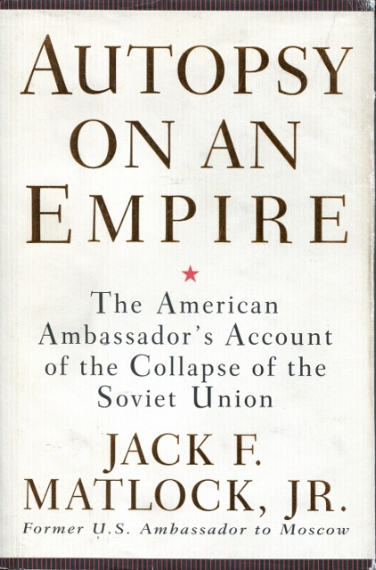 Image for Autopsy on an Empire: The American Ambassador's Account of the Collapse of the Soviet Union
