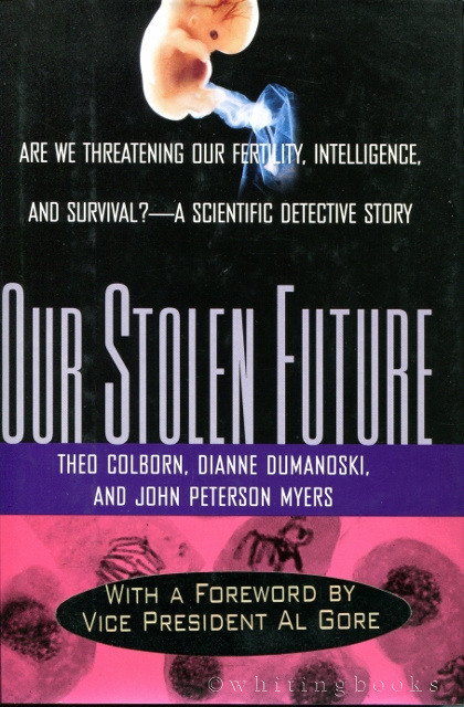 Image for Our Stolen Future: Are We Threatening Our Own Fertility, Intelligence, and Survival? - A Scientific Detective Story
