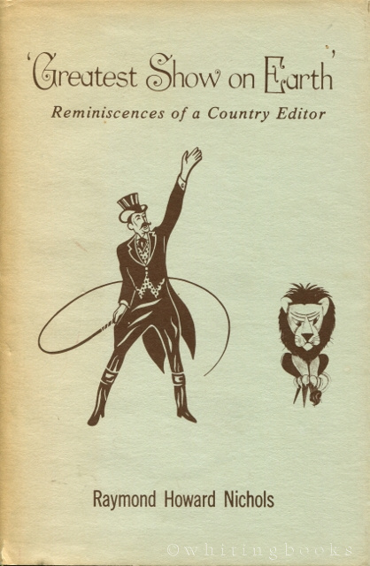 Image for Greatest Show on Earth: Reminiscences of a Country Editor
