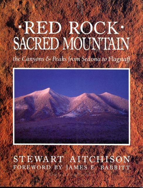Image for Red Rock Sacred Mountain: The Canyons & Peaks from Sedona to Flagstaff