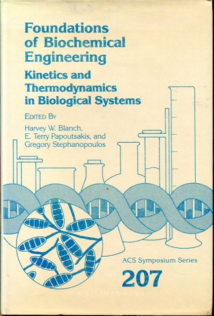 Image for Foundations of Biochemical Engineering: Kinetics and Thermodynamics in Biological Systems (ACS Symposium Series 207)