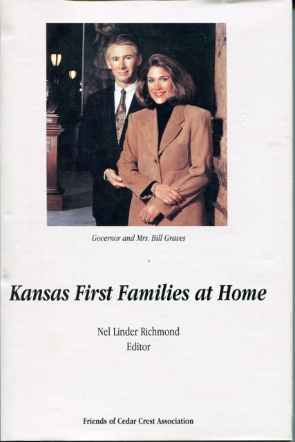 Image for Kansas First Families at Home: Residences, Residents and Recipes [Ephemera Included: 1999 Inaugural Ball Program for Kansas Governor Bill Graves]