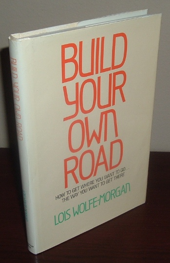 Image for Build Your Own Road: Get Where You Want to Go - The Way You Want to Get There