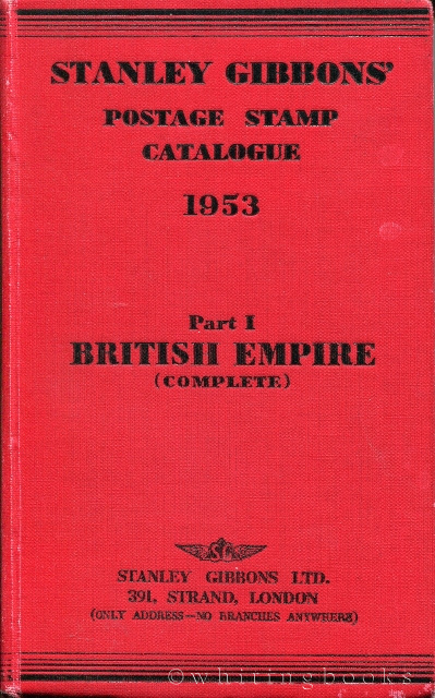 Image for Stanley gibbons' Postage Stamp Catalogue 1953, Part I: British Empire (Complete)