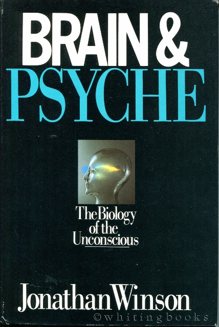 Image for Brain and Psyche: Biology of the Unconscious