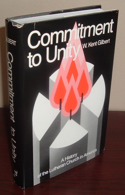 Image for Commitment to Unity: A History of the Lutheran Church in America