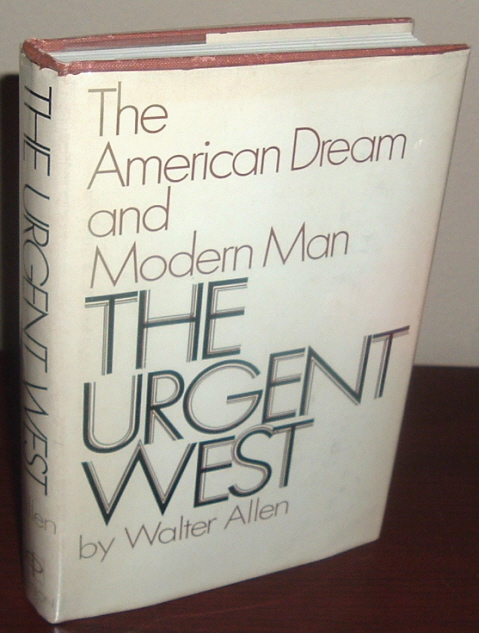 Image for The Urgent West: The American Dream and Modern Man