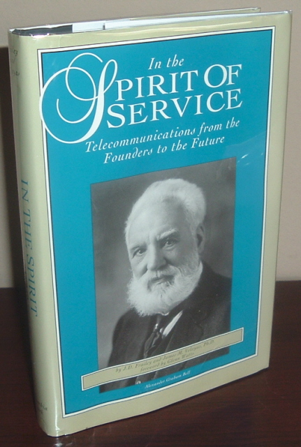 Image for In the Spirit of Service: Telecommunications from the Founders to the Future