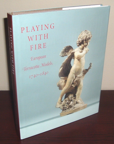 Image for Playing With Fire: European Terracotta Models, 1740-1840