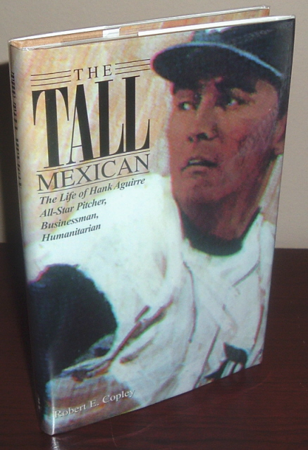 Image for The Tall Mexican: The Life of Hank Aguirre All-Star Pitcher, Businessman, Humanitarian