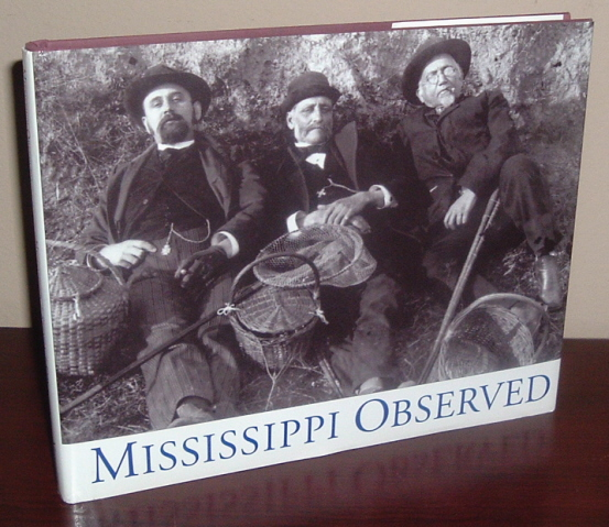 Image for Mississippi Observed: Photographs from the Photography Collection of the Mississippi Department of Archives and History with Selections from Literary Works by Mississippians