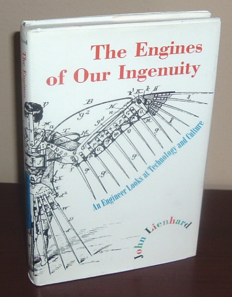 Image for The Engines of Our Ingenuity : An Engineer Looks at Technology and Culture