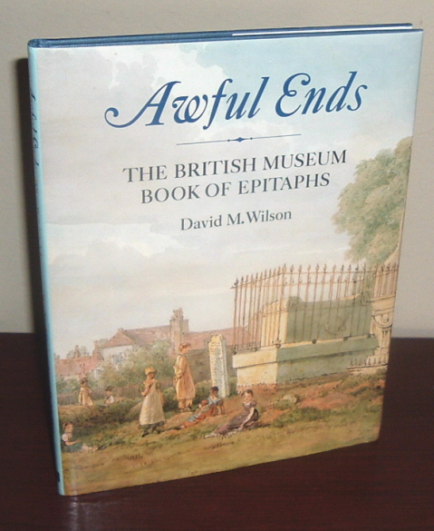Image for Awful Ends: The British Museum Book of Epitaphs