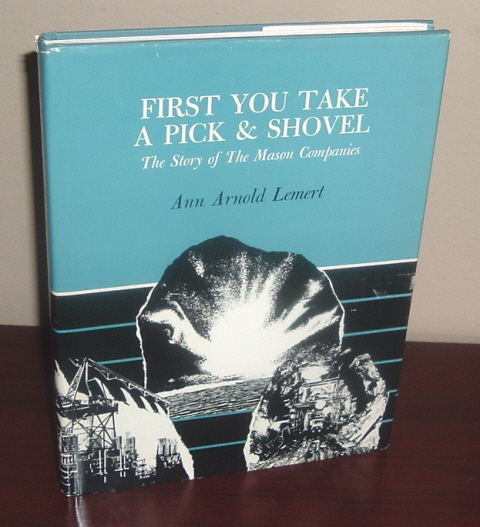 Image for First You Take a Pick & Shovel: The Story of the Mason Companies