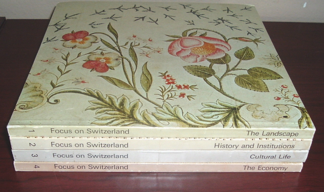 Image for Focus on Switzerland, Four Volumes: The Landscapes, History and Institutions, Cultural Life, and the Economy