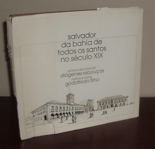 Image for Salvador da Bahia de Todos os Santos no Seculo XIX (Salvador of Bahia of All Saints in the 19th Century)