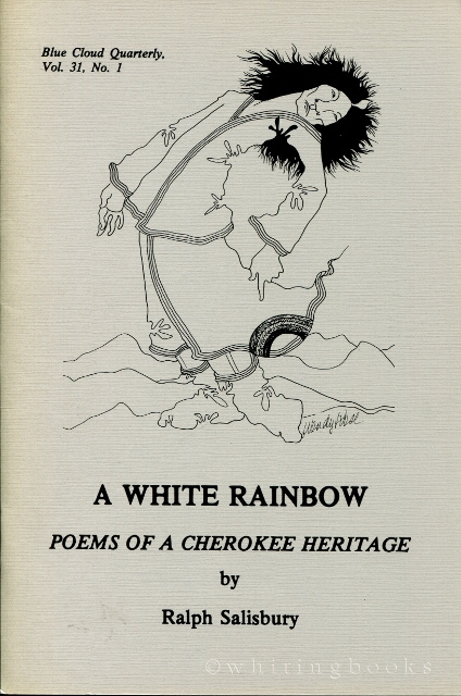 Image for A White Rainbow: Poems of a Cherokee Heritage [The Blue Cloud Quarterly Vol. 31, No. 1]