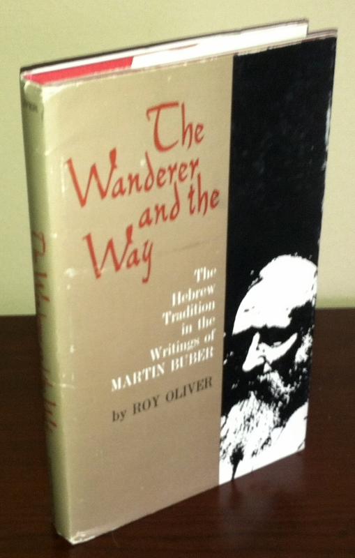 Image for The Wanderer and the Way: The Hebrew Tradition  in the Writings of Martin Buber