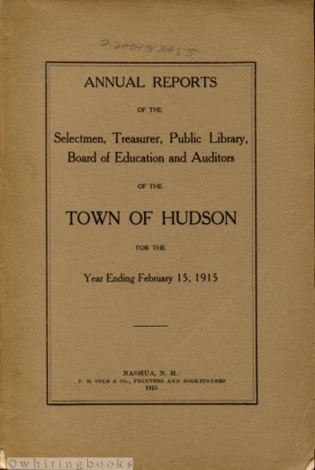 Image for Annual Reports of the Selectmen, Treasurer, Public Library, Board of Education and Auditors of the Town of Hudson (New Hampshire) for the Year Ending February 15, 1915