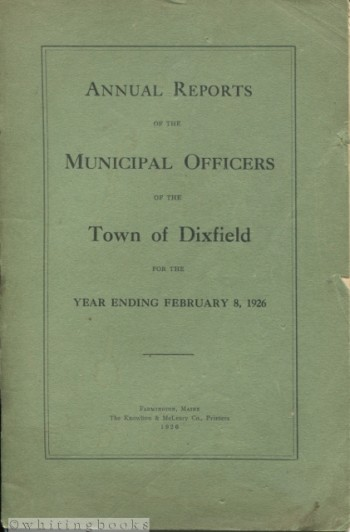Image for Annual Report of the Municipal Officers of the Town of Dixfield [Maine] for the Year Ending February 8, 1926