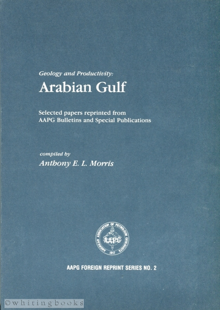 Image for Geology and Productivity: Arabian Gulf. Selected Papers from theAAPG Bulletins and Special Publications [AAPG Foreign Reprint Series No. 2]