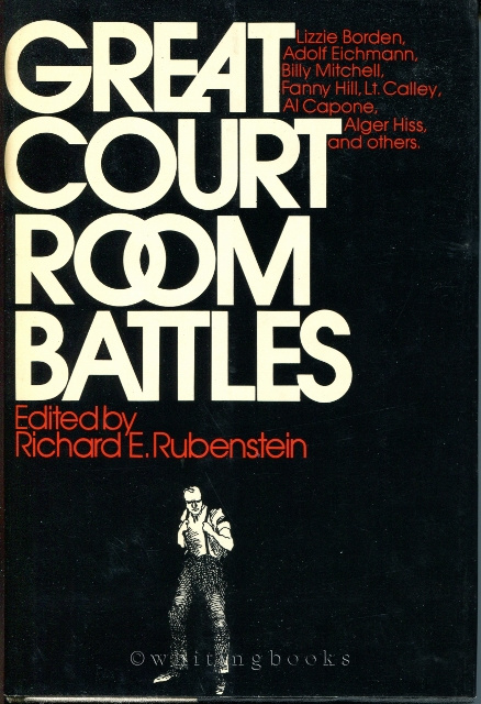 Image for Great Courtroom Battles: Lizzie Borden, Adolf Eichmann, Billy Mitchell, Fanny Hill, Lt. Calley, al Capone, Alger Hiss, and Others