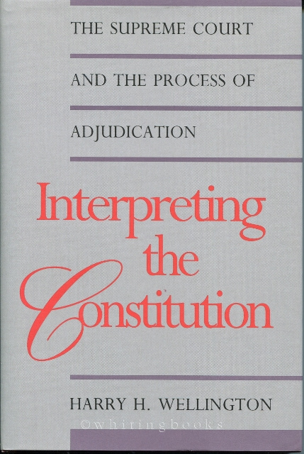 Image for Interpreting the Constitution the Supreme Court and the Process of Adjudication: The Supreme Court and the Process of Adjudication