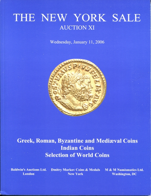 Image for The New York Sale: Auction XI; Wednesday, January 11, 2006. Greek, Roman, Byzantine and Medieval Coins, Indian Coins,and Selection of World Coins