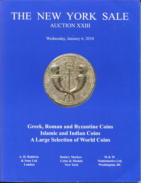 Image for The New York Sale: Auction XXIII; Wednesday, January 6, 2010. Greek, Roman and Byzantine Coins; Islamic and Indian Coins,and a Large Selection of World Coins