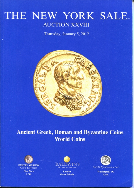 Image for The New York Sale: Auction XXVIII; Thursday, January 5, 2012. Ancient Greek, Roman and Byzantine Coins and World Coins