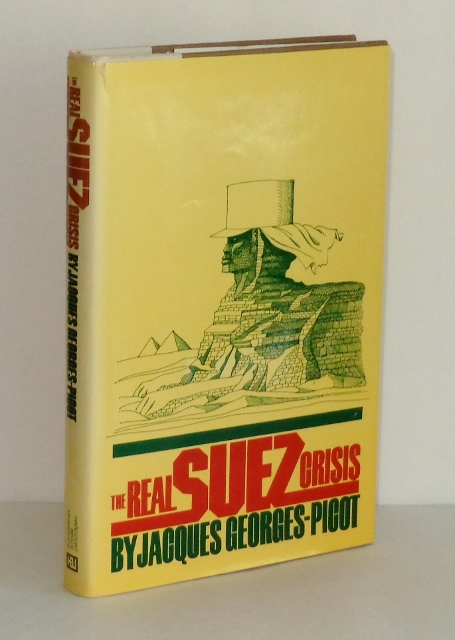 Image for The Real Suez Crisis: The End of a Great Nineteenth Century Work