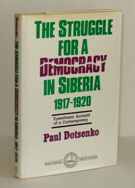 Image for The Struggle for a Democracy in Siberia, 1917-1920: Eyewitness Account of a Contemporary