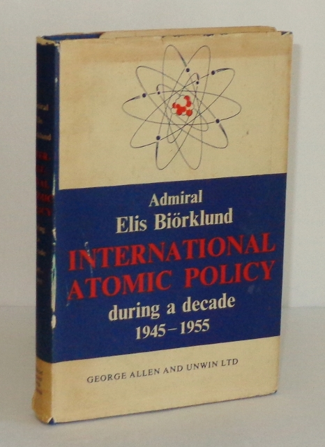 Image for International Atomic Policy During a Decade 1945-1955