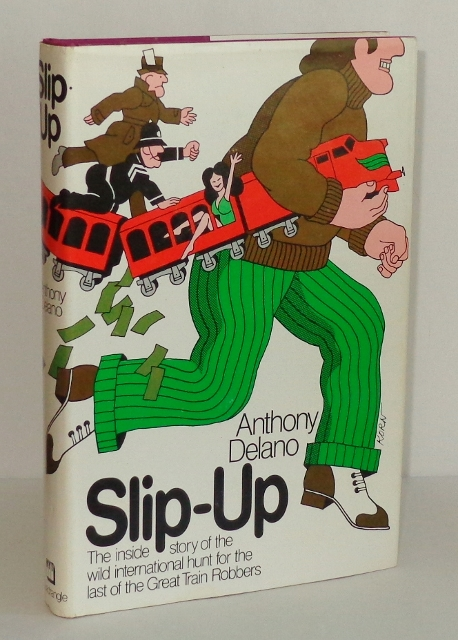 Image for Slip-Up: Fleet Street, Scotland Yard, and the Great Train Robbery