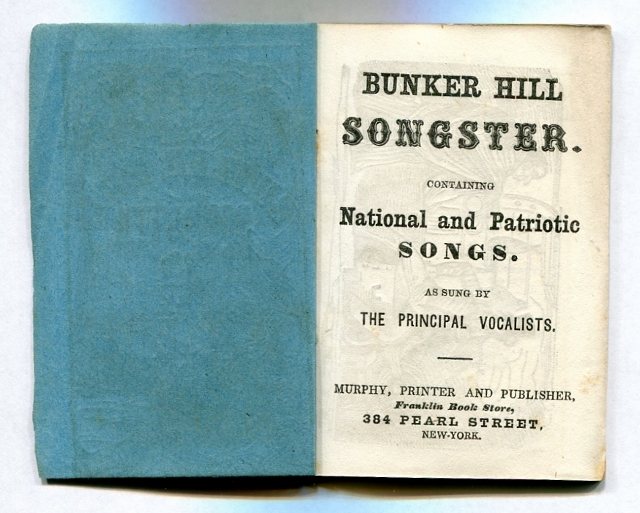 Image for Bunker Hill Songster, Containing National and Patriotic Songs, as Sung by the Principal Vocalists [Blue Covers]