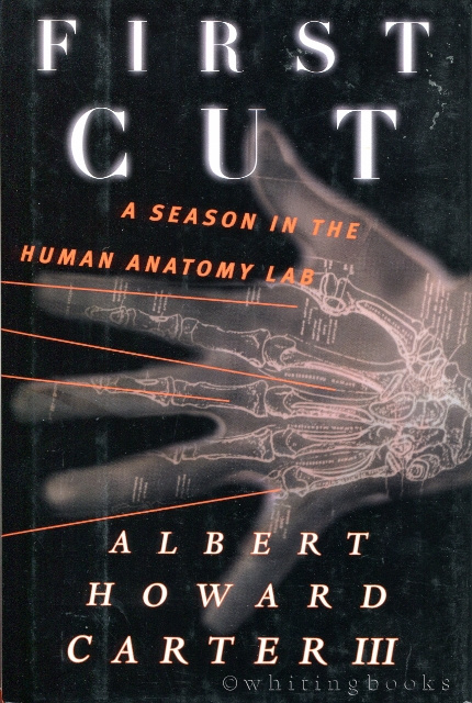 Image for First Cut: A Season in the Human Anatomy Lab