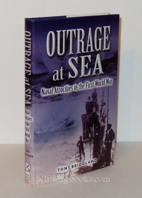 Image for Outrage at Sea: Naval Atrocities in the First World War