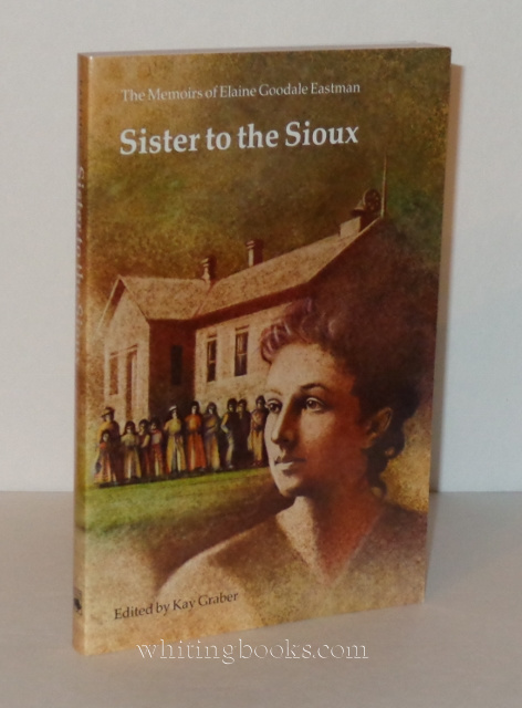Image for Sister to the Sioux: The Memoirs of Elaine Goodale Eastman, 1885-91 (The Pioneer Heritage Series, Vol. 7)