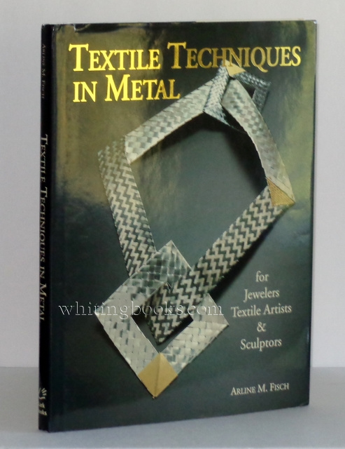 Image for Textile Techniques in Metal: For Jewelers  Textile Artists  & Sculptors