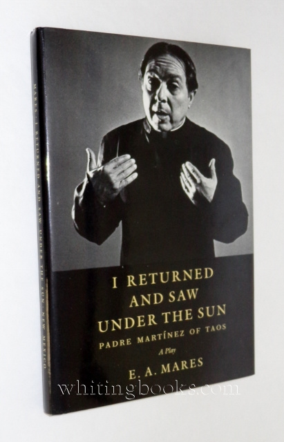 Image for I Returned and Saw Under the Sun: Padre Martinez of Taos : A Play
