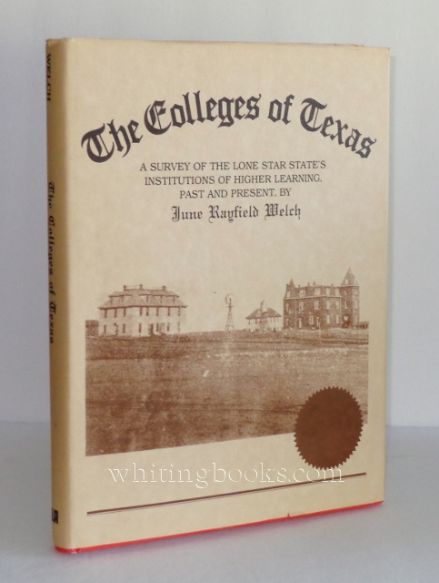 Image for Colleges of Texas: A Survey of the Lone Star State's Institutions of Higher Learning, Past and Present
