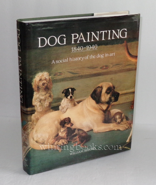 Image for Dog Painting 1840-1940: A Social History of the Dog in Art