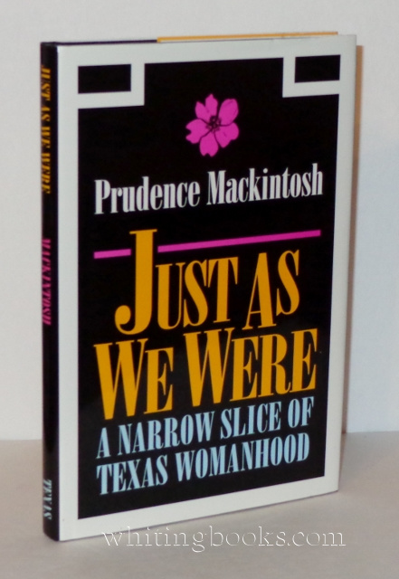 Image for Just As We Were:  A Narrow Slice of Texas Womanhood