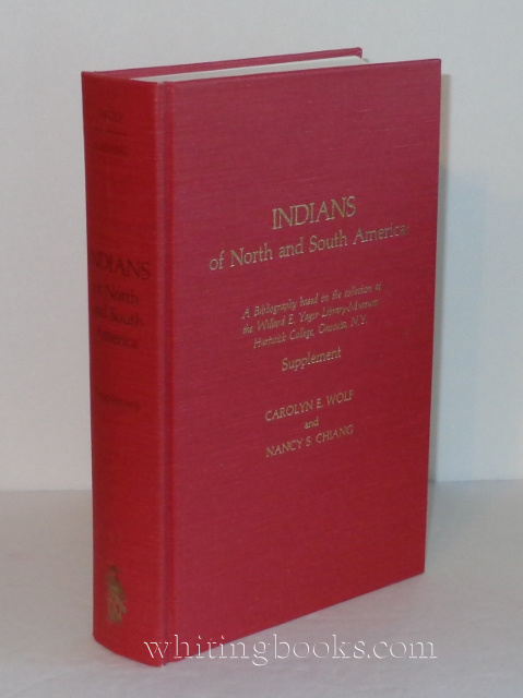 Image for Indians of North and South America: A Bibliography Based on the Collection at the Willard E. Yager Library-Museum Hartwick College, Oneonta, N.Y.,  SUPPLEMENT