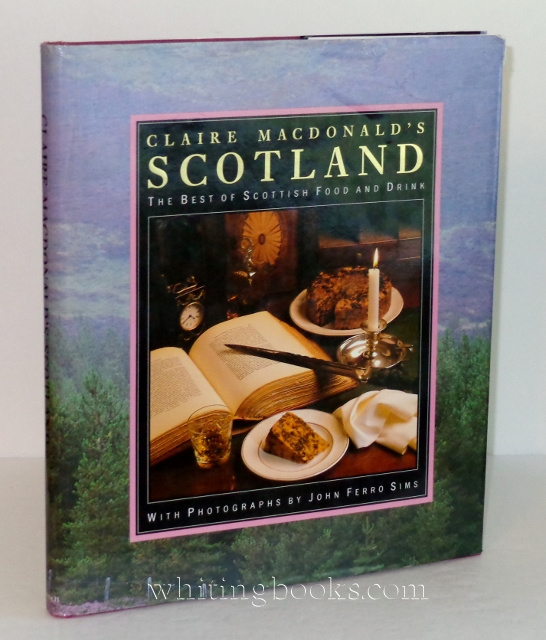 Image for Claire Macdonald's Scotland: The Best of Scottish Food and Drink