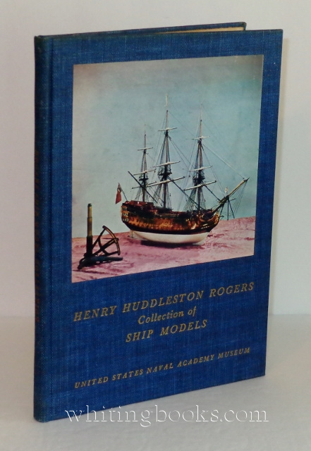 Image for Catalogue of the Henry Huddleston Rogers Collection of Model Ships, United States Naval Academy Museum