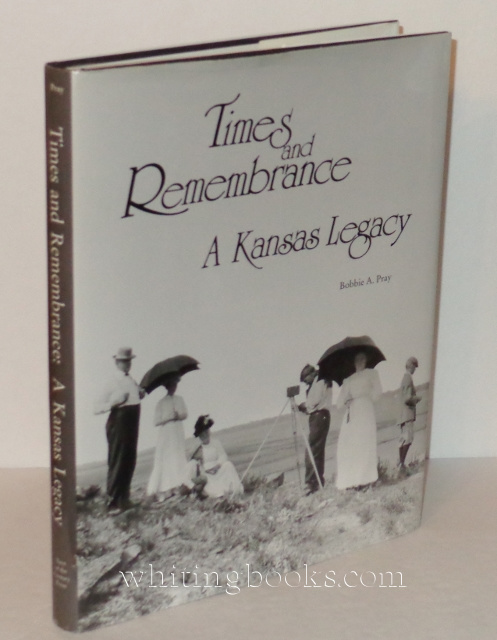 Image for Times and Remembrance: A Kansas Legacy