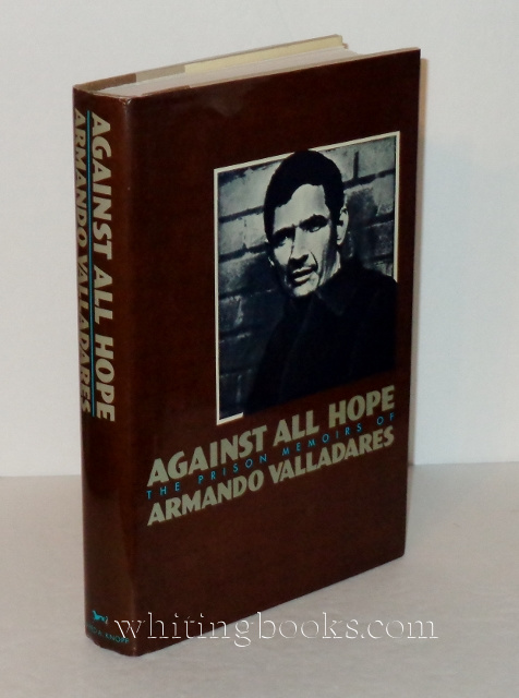 Image for Against All Hope: The Prison Memoirs of Armando Valladares