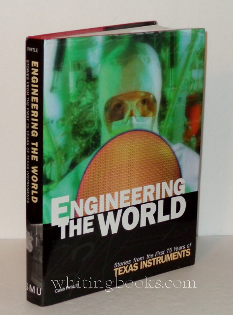 Image for Engineering the World: Stories from the First 75 Years of Texas Instruments